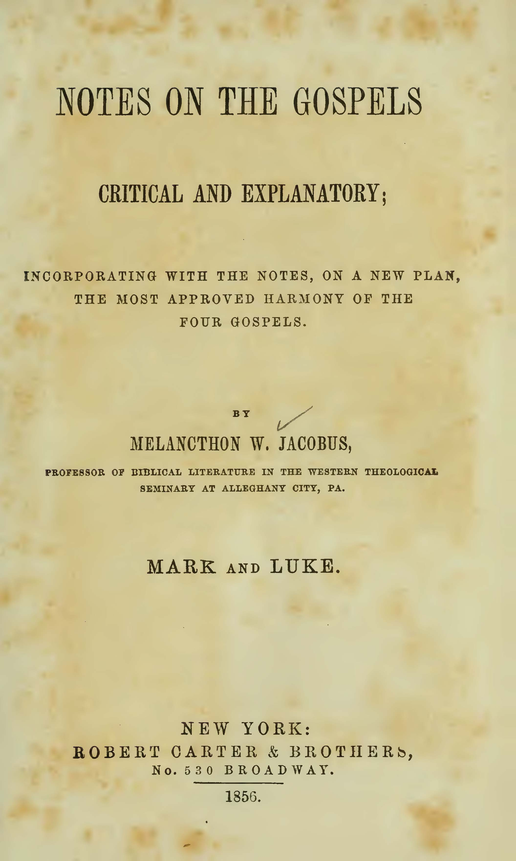 Jacobus, Sr., Melancthon Williams, Notes on Mark and Luke Title Page.jpg