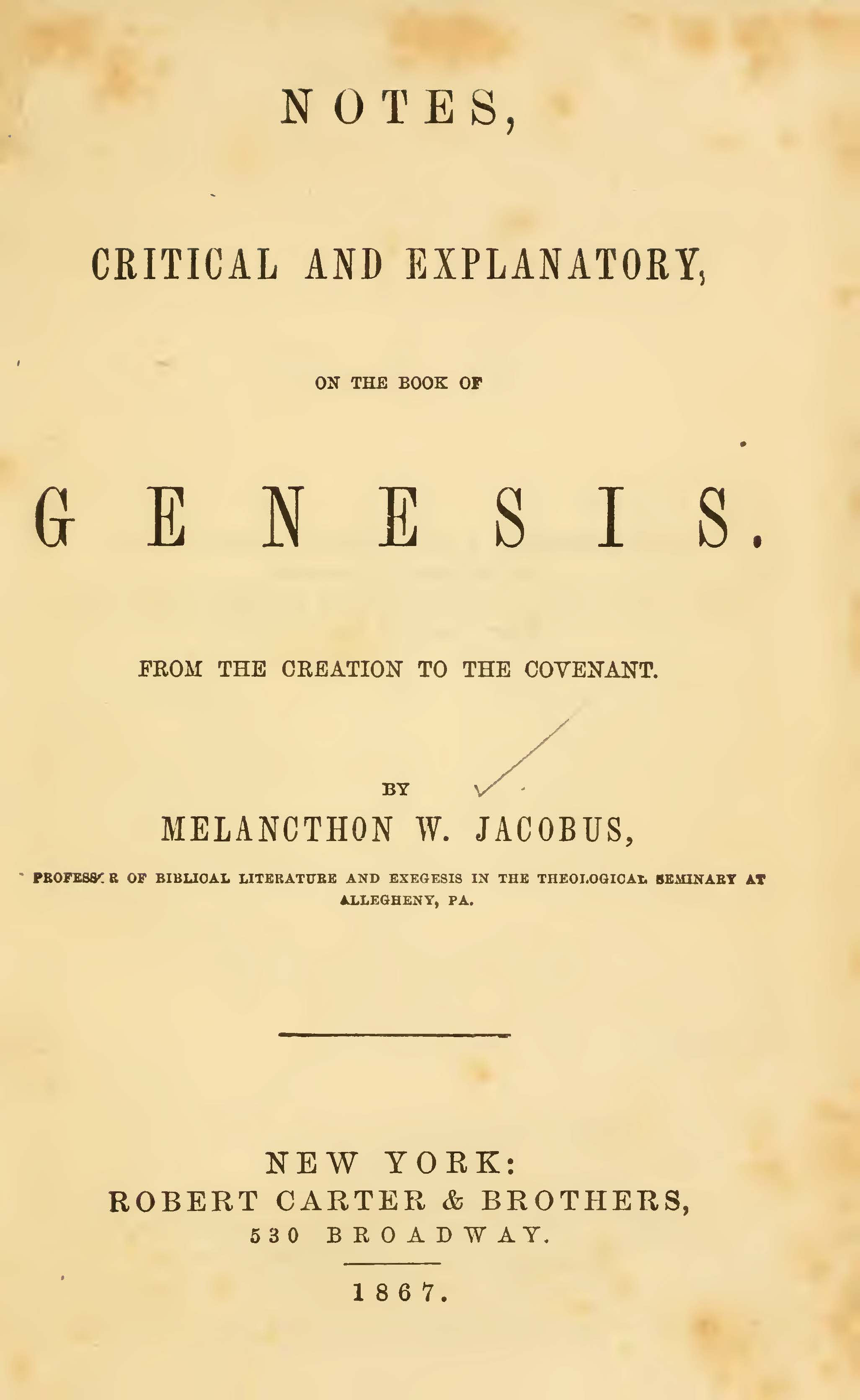 Jacobus, Sr., Melancthon Williams, Notes on Genesis, Vol. 1 Title Page.jpg