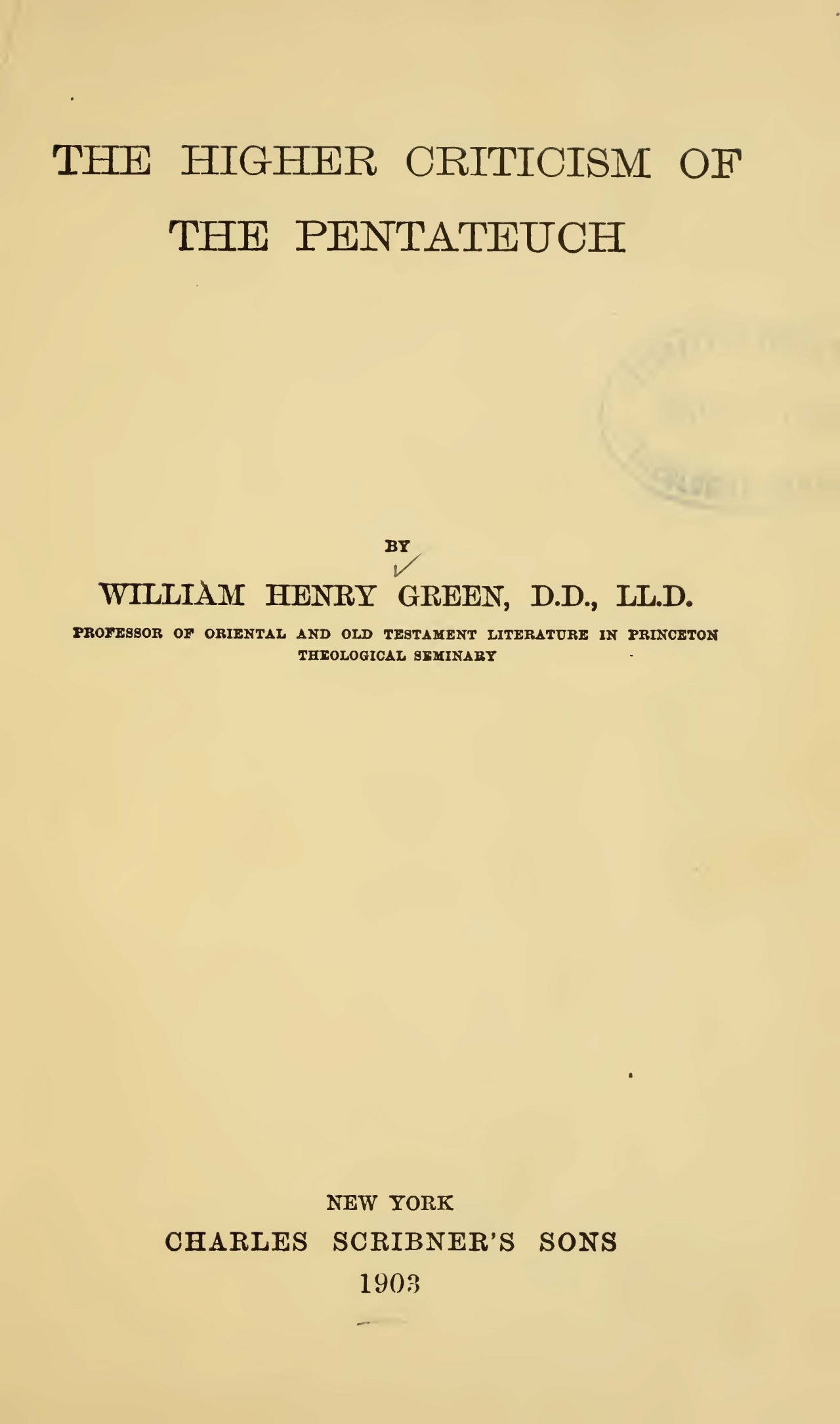 Green, William Henry, The Higher Criticism of the Pentateuch Title Page.jpg