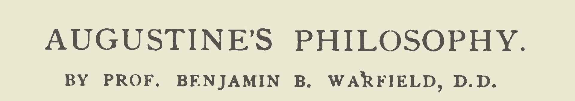 Warfield, Benjamin Breckinridge, Augustine's Philosophy Title Page.jpg