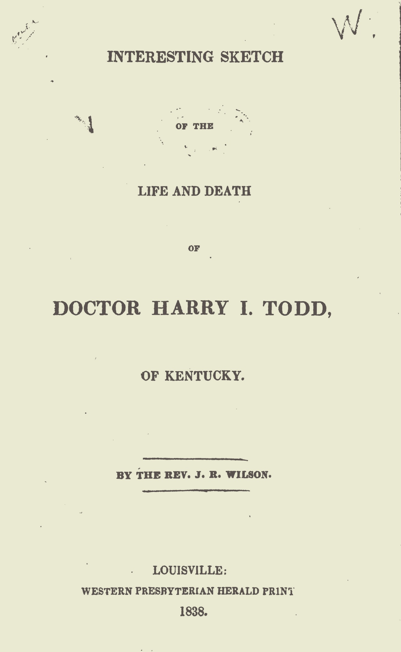 Willson, James Renwick, Interesting Sketch of the Life and Death of Doctor Harry I. Todd Title Page.jpg