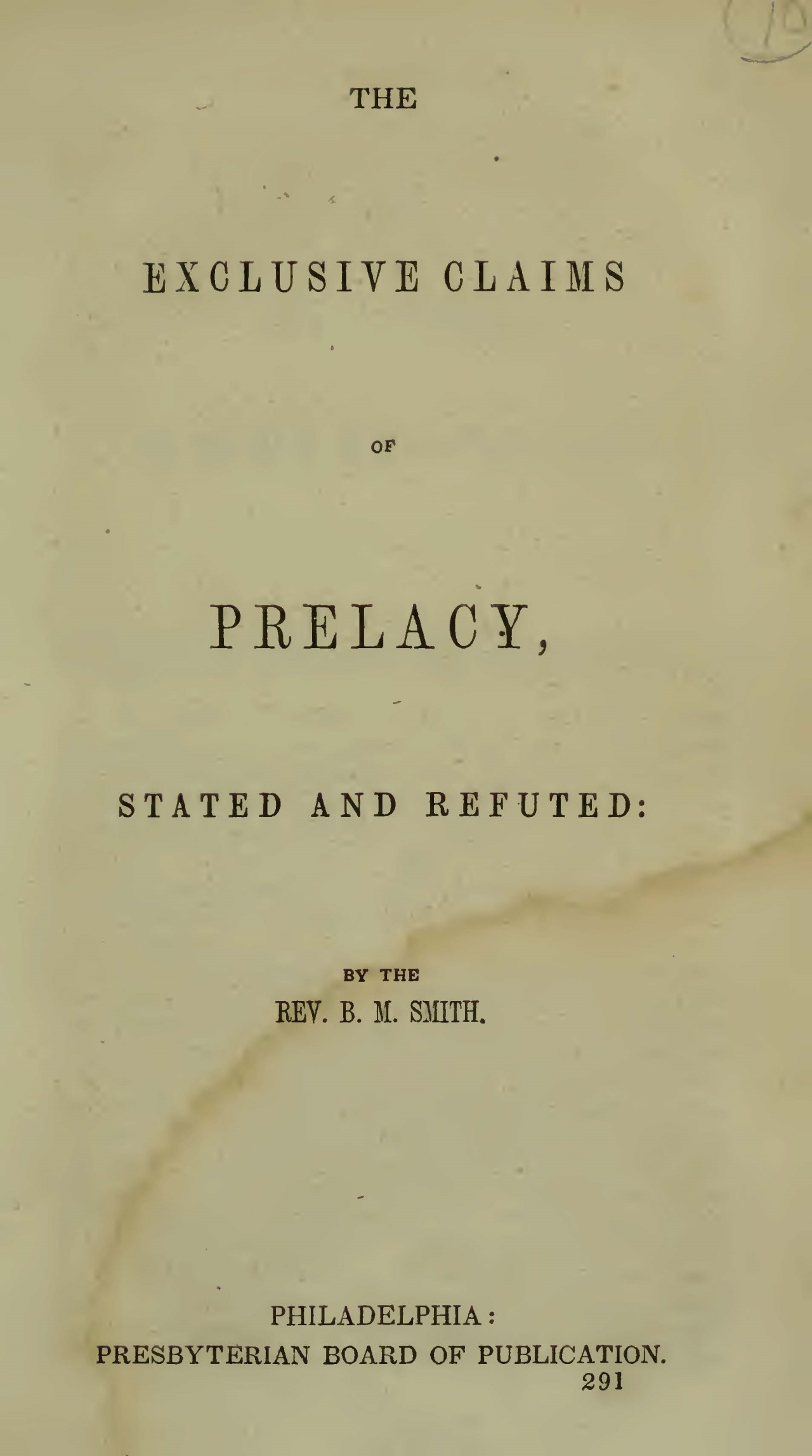 Smith, Benjamin Mosby, The Exclusive Claims of Prelacy Title Page.jpg