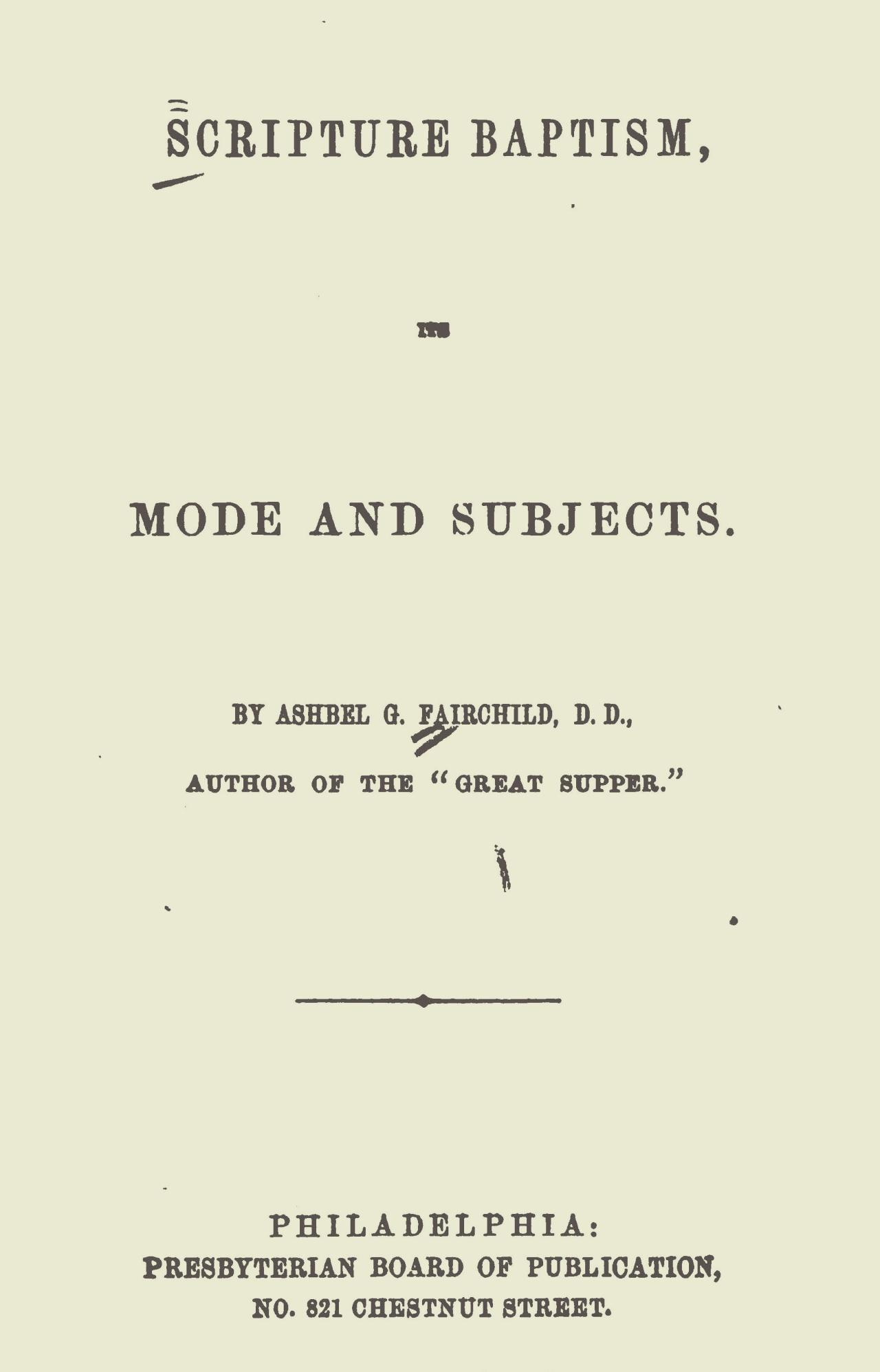 Fairchild, Ashbel Green, Scripture Baptism Title Page.jpg