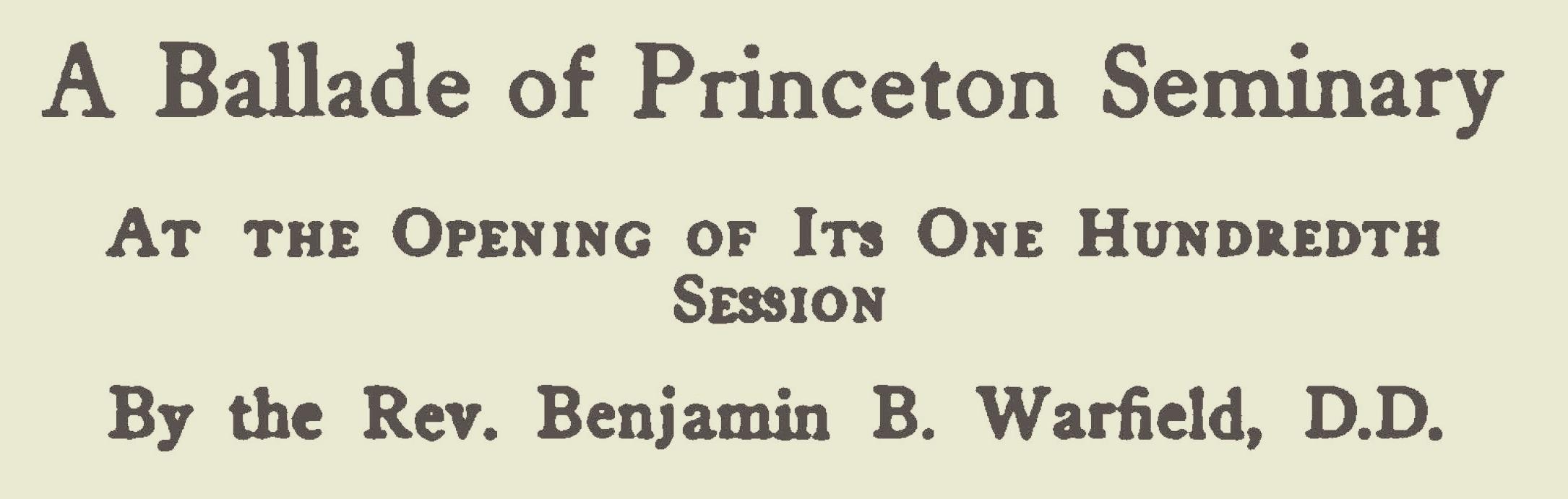 Warfield, Benjamin Breckinridge, A Ballade of Princeton Seminary Title Page.jpg
