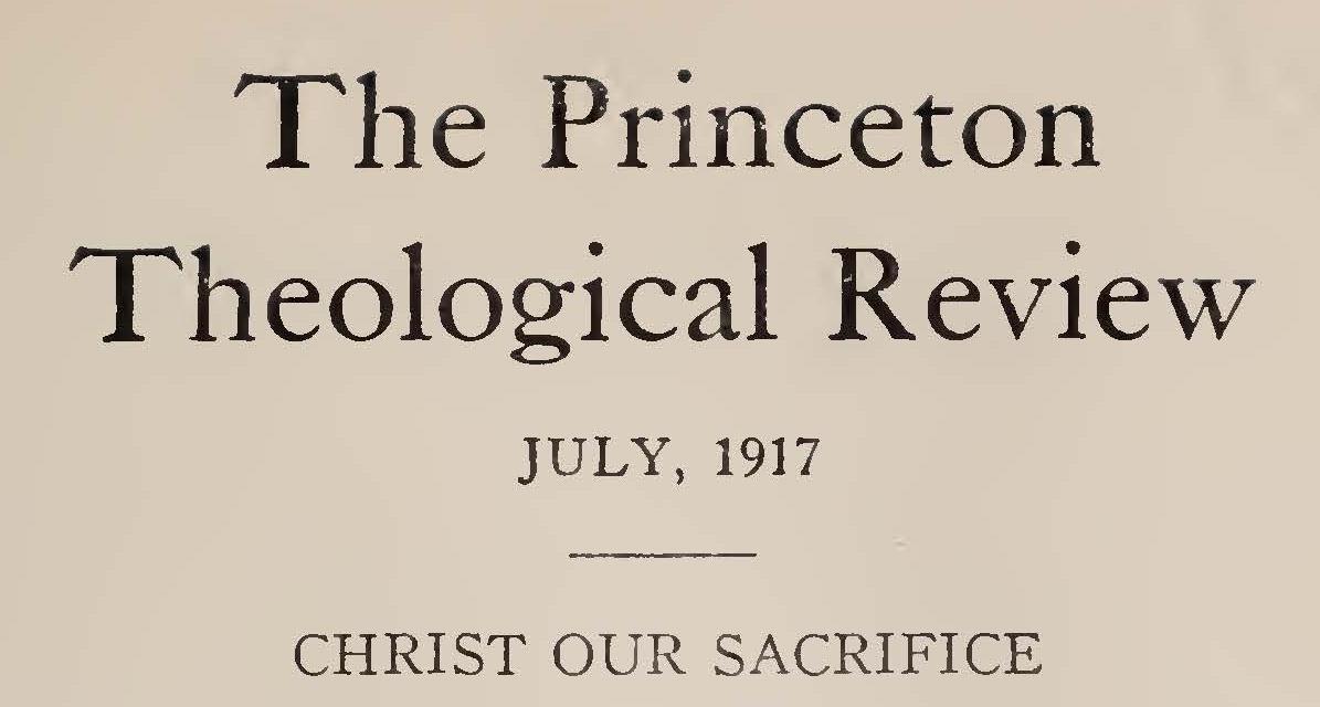 Warfield, Benjamin Breckinridge, Christ Our Sacrifice Title Page.jpg