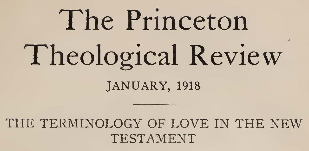 This is a 2-part article which appeared in the January and April 1918 issues of  The Princeton Theological Review .