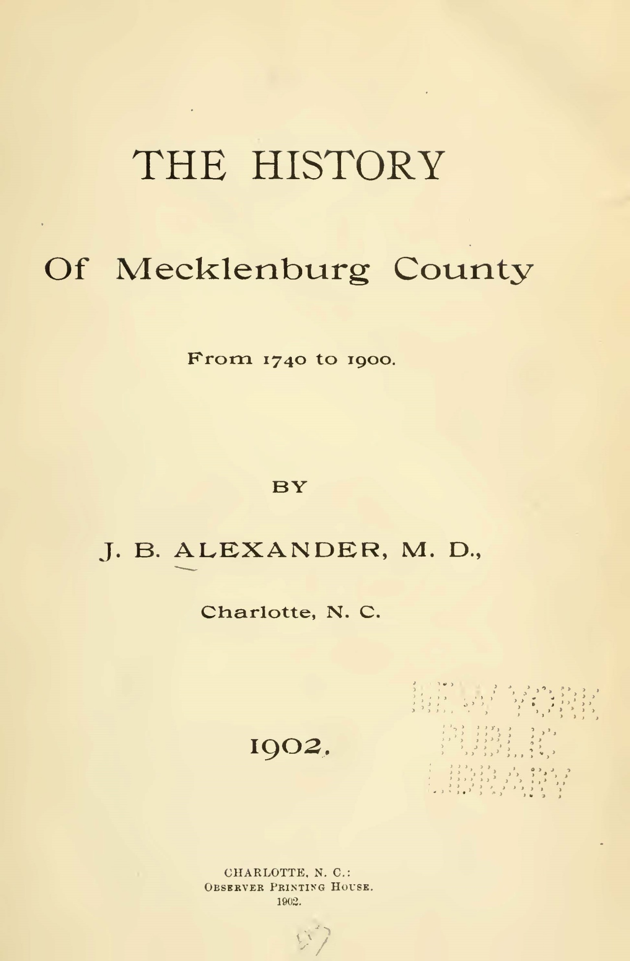 Alexander, Sr., John Brevard, The History of Mecklenburg County from 1740 to 1900 Title Page.jpg