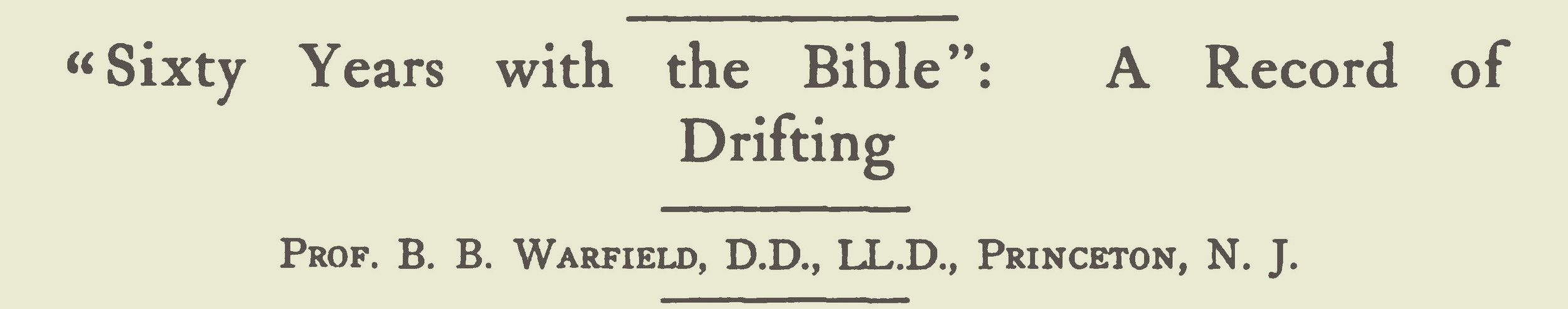 Warfield, Benjamin Breckinridge, Sixty Years With the Bible Title Page.jpg