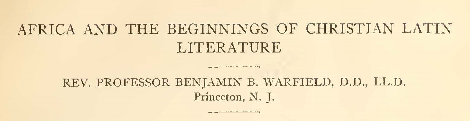 Warfield, Benjamin Breckinridge, Africa and the Beginnings of Christian Latin Literature Title Page.jpg
