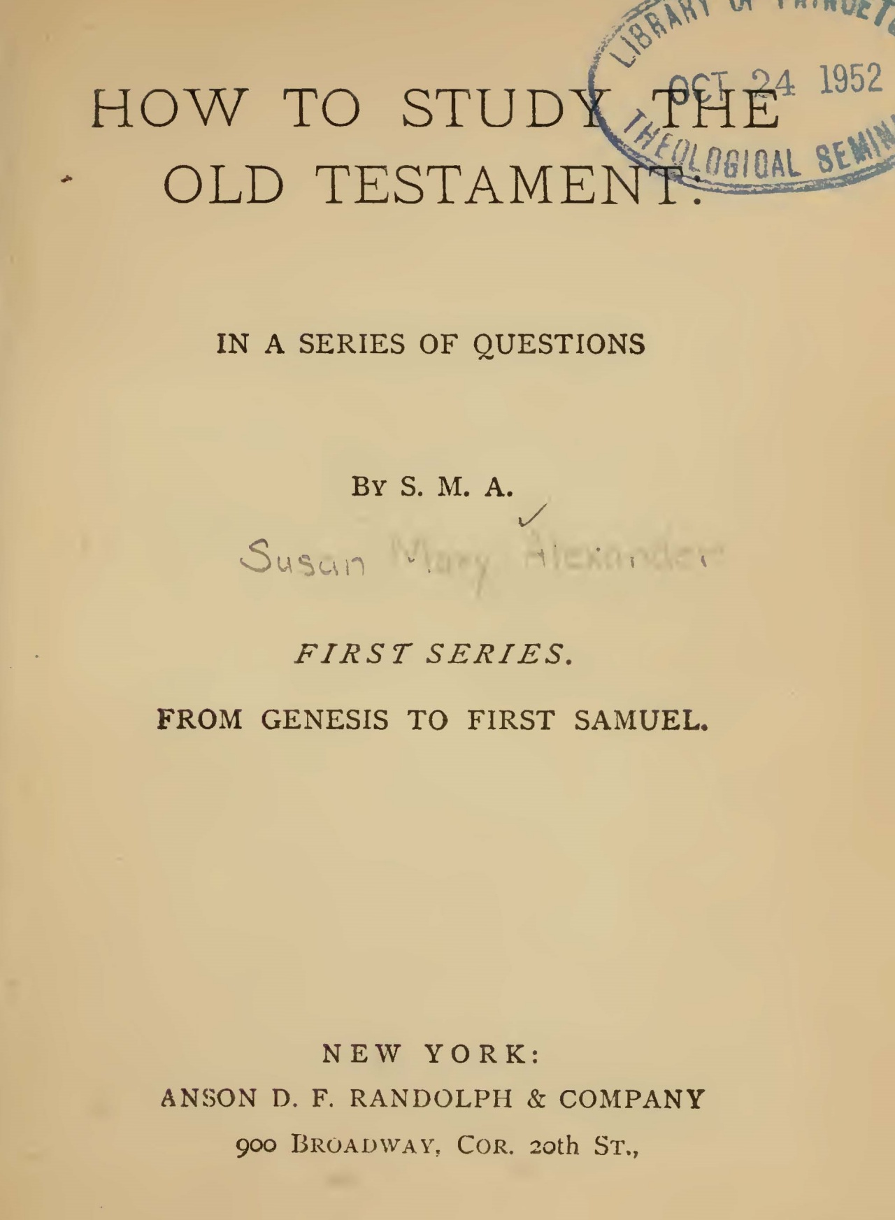 Alexander, Susan Mary Brown, How to Study the Old Testament, First Series, Genesis to First Samuel Title Page.jpg