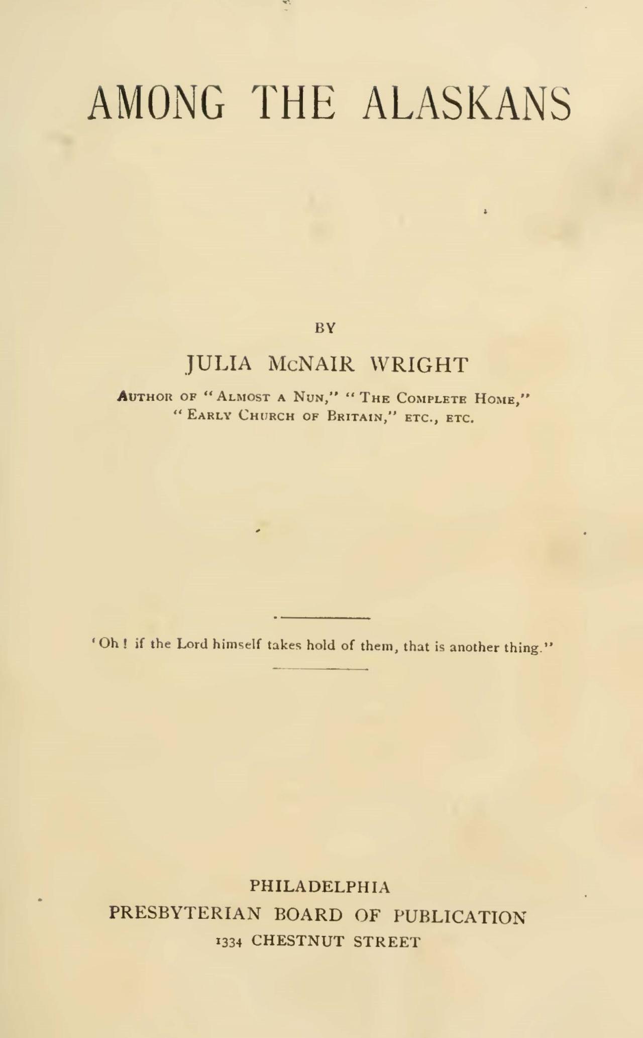 Wright, Julia McNair, Among the Alaskans Title Page.jpg