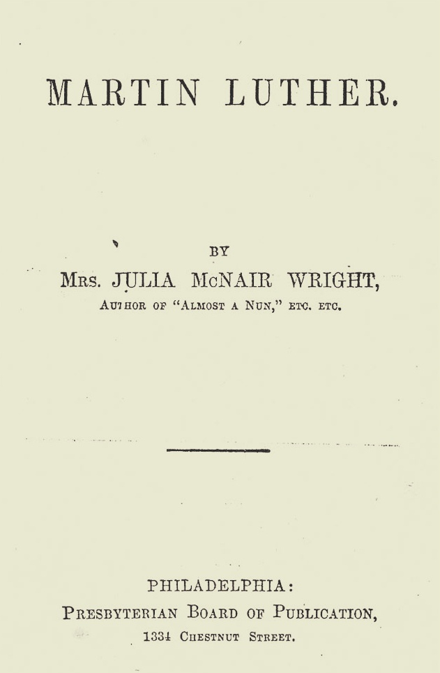 Wright, Julia McNair, Martin Luther Title Page.jpg
