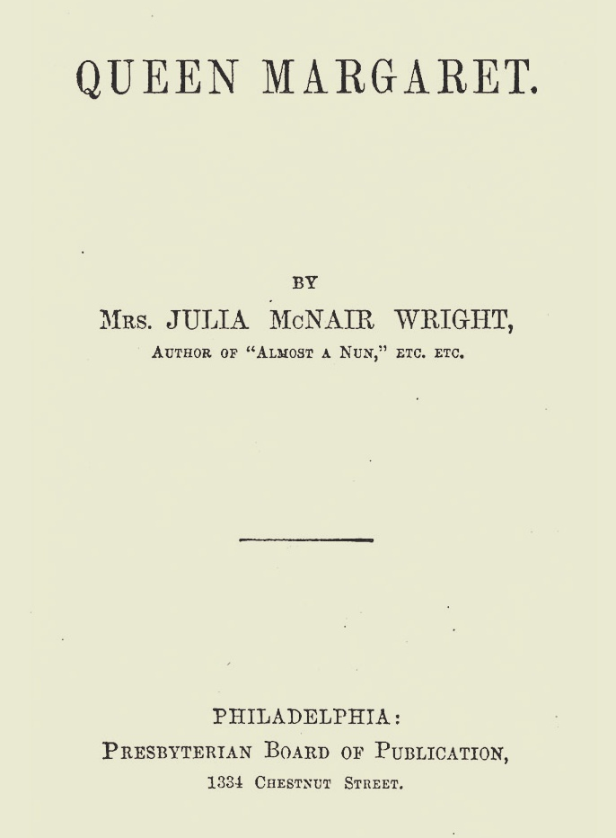 Wright, Julia McNair, Queen Margaret Title Page.jpg