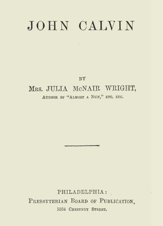 Wright, Julia McNair, John Calvin Title Page.jpg