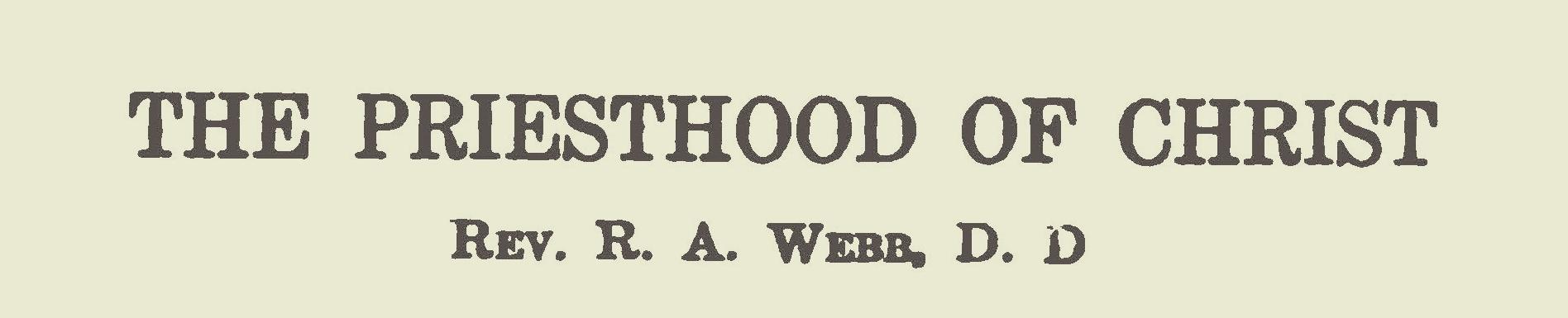 Webb, Robert Alexander, The Priesthood of Christ Title Page.jpg