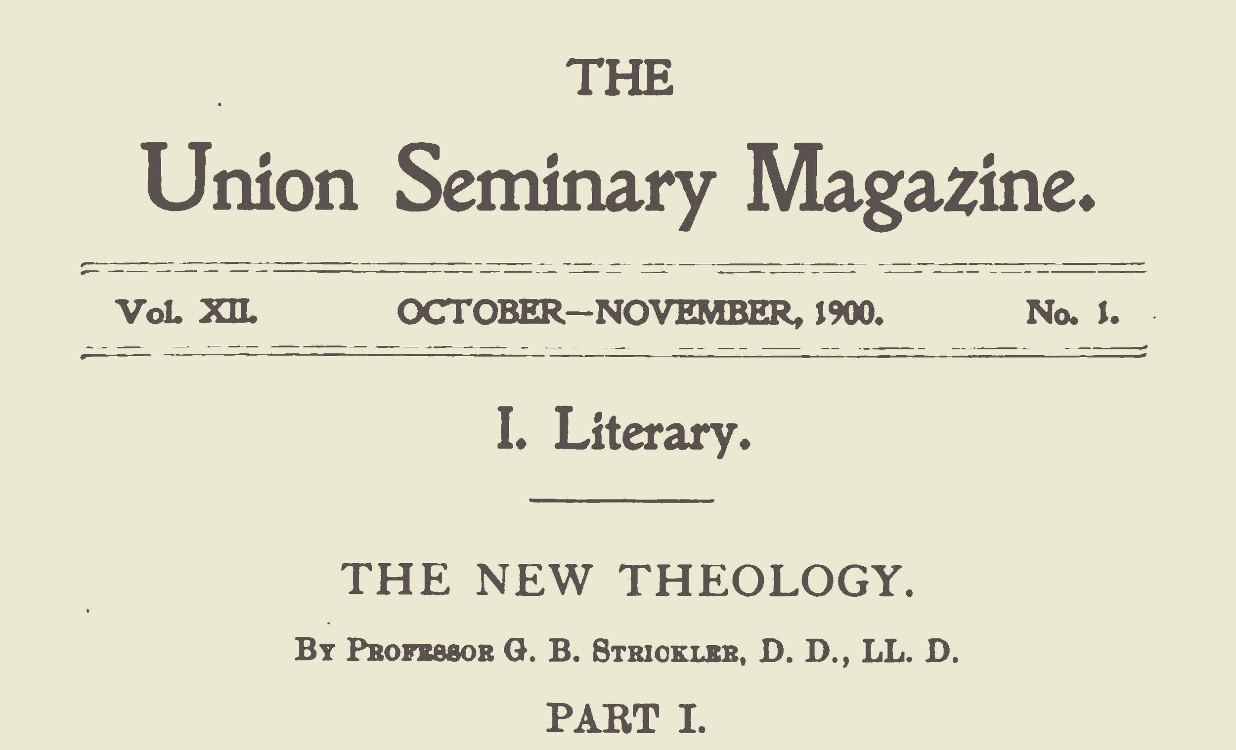 This 4-part article appeared in the October/November 1900; December/January 1901; February/March 1901; and April/May 1901 issues of  The Union Seminary Magazine .