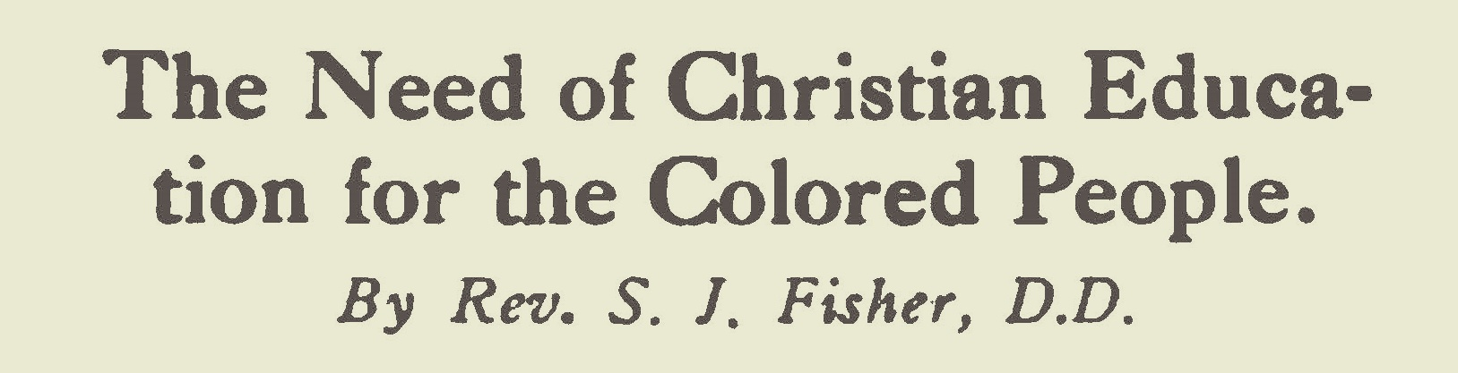 Fisher, Samuel Jackson, The Need of Christian Education for the Colored People Title Page.jpg