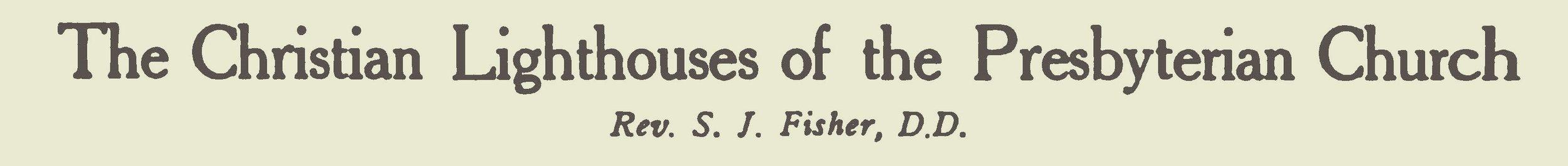 Fisher, Samuel Jackson, The Christian Lighthouses of the Presbyterian Church Title Page.jpg