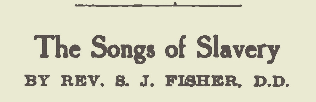 Fisher, Samuel Jackson, The Songs of Slavery Title Page.jpg