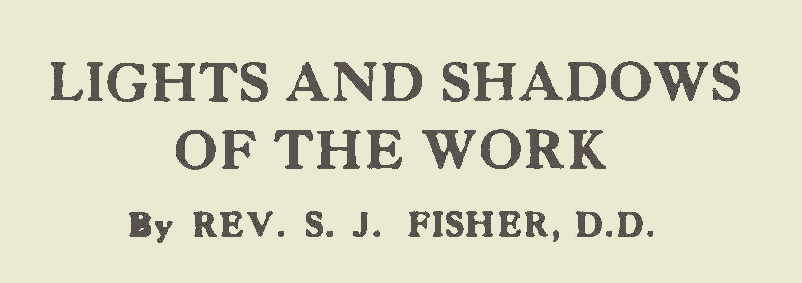 Fisher, Samuel Jackson, Lights and Shadows of the Work Title Page.jpg