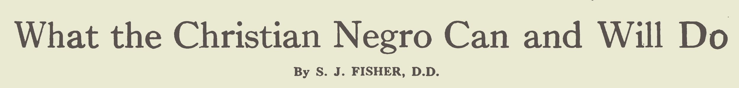 Fisher, Samuel Jackson, What the Christian Negro Can and Will Do Title Page.jpg