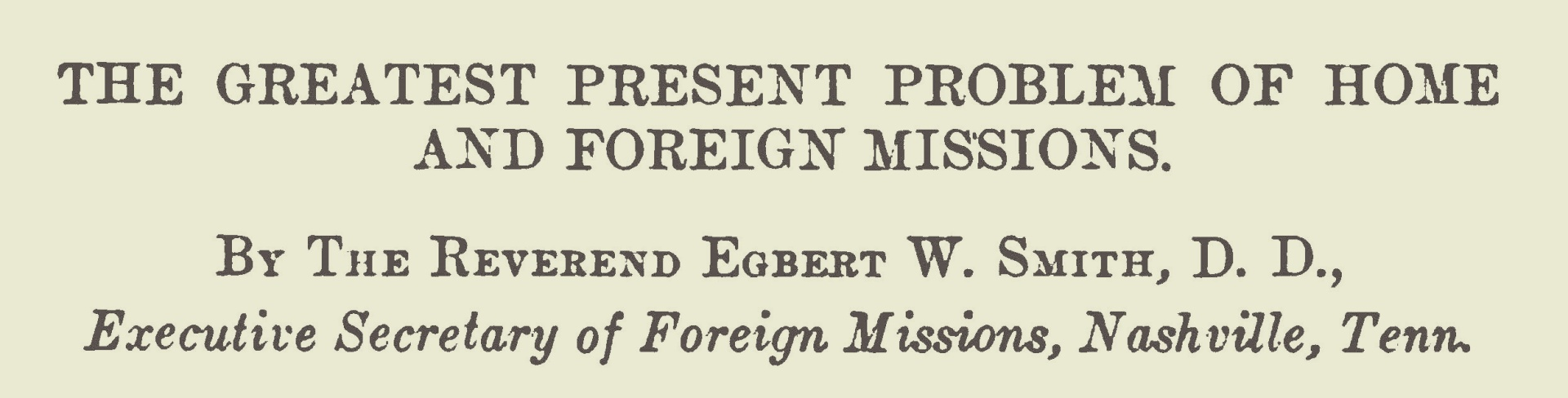 Smith, Egbert Watson, The Greatest Present Problem of Home and Foreign Missions Title Page.jpg