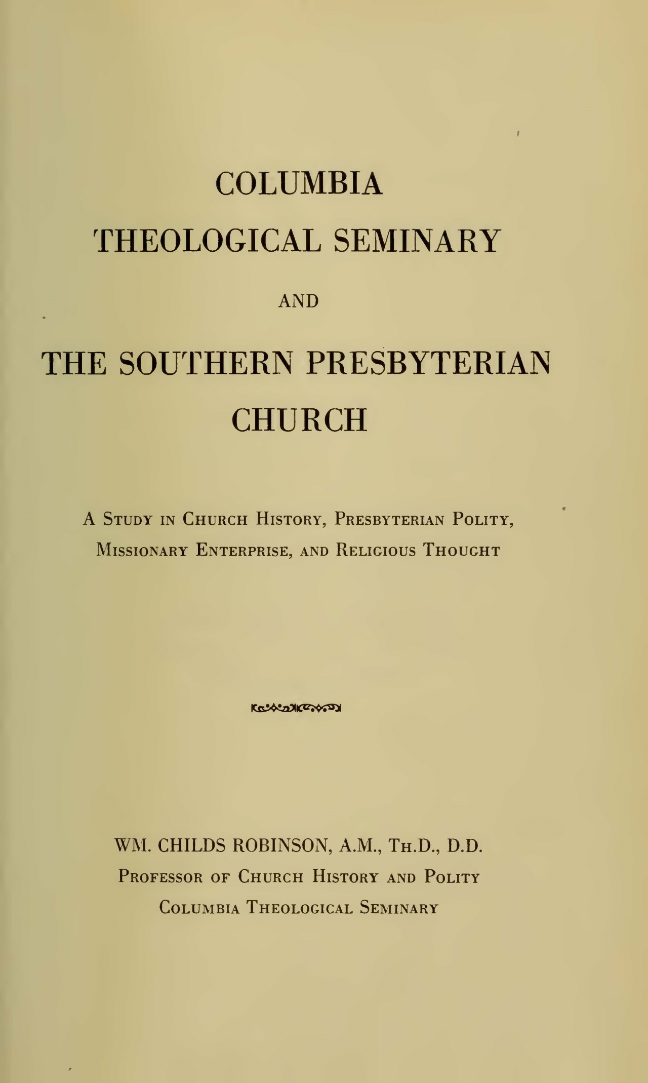 Robinson, William Childs, Columbia Theological Seminary and the Southern Presbyterian Church Title Page.jpg
