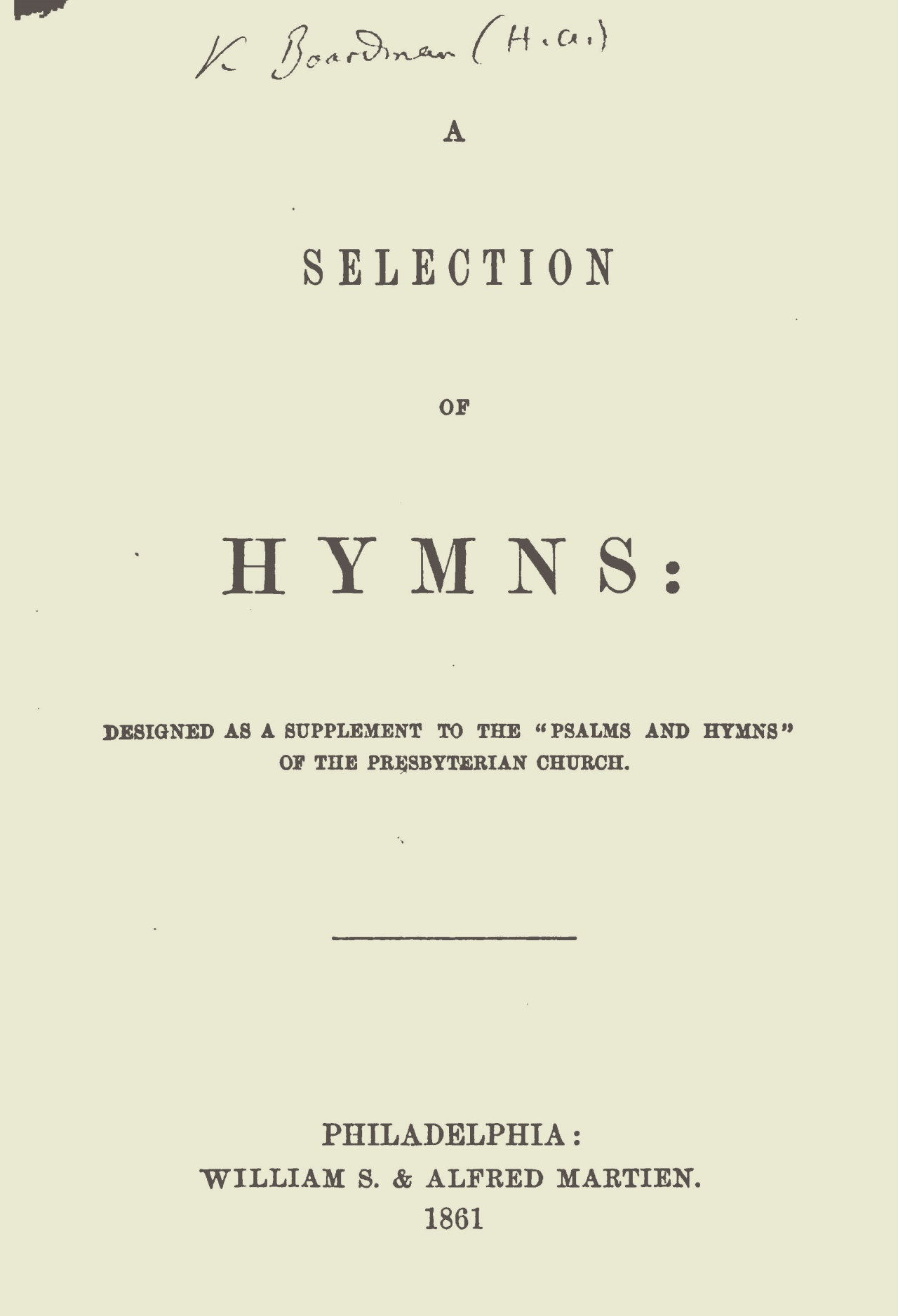 Boardman, Henry Augustus, A Selection of Hymns Title Page.jpg