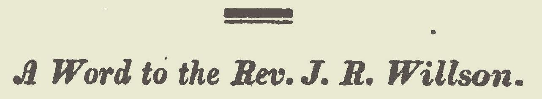 Janeway, Jacob Jones, A Word to the Rev. J.R. Willson Title Page.jpg
