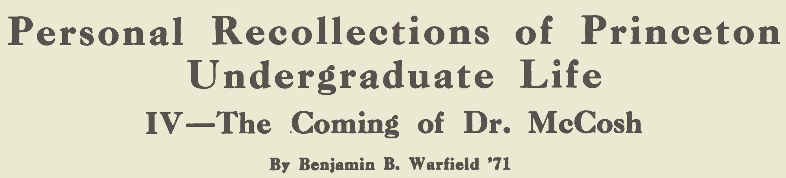 This 2-part article appeared in the April 12, and April 19, 1916 issues of  Princeton Alumni Weekly .