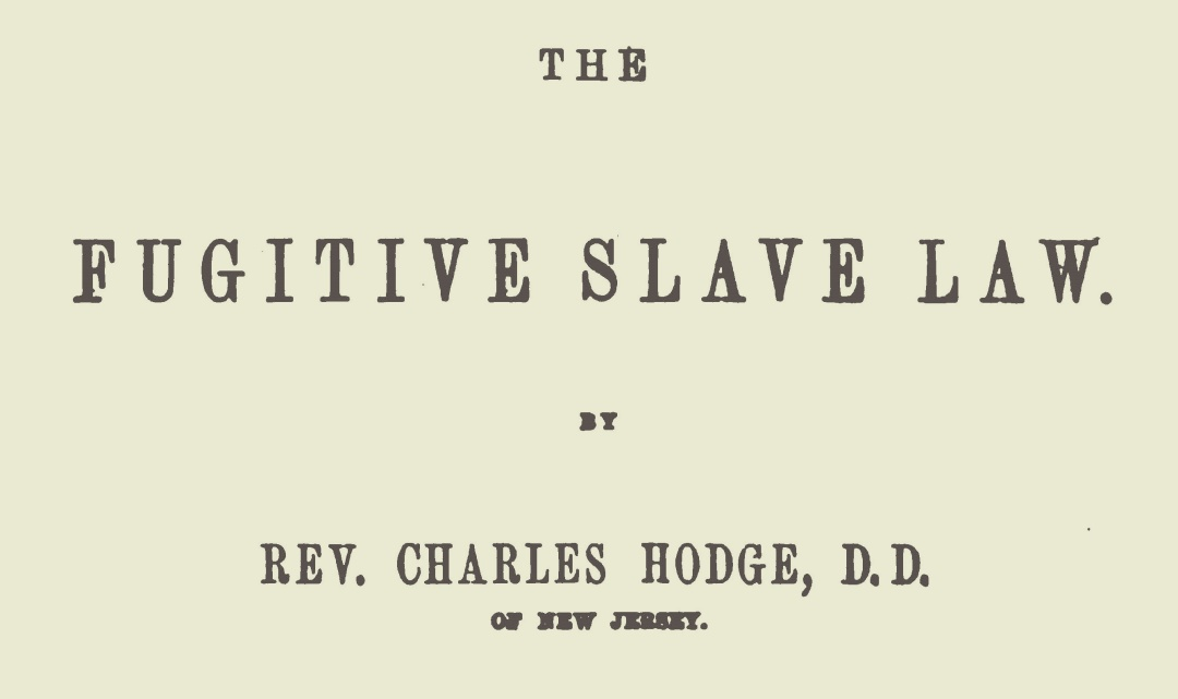 Hodge, Charles, The Fugitive Slave Law Title Page.jpg