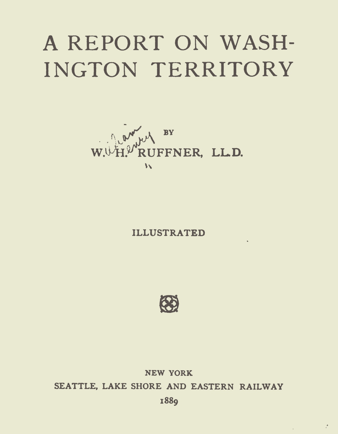 Ruffner, William Henry, A Report on Washington Territory Title Page.jpg