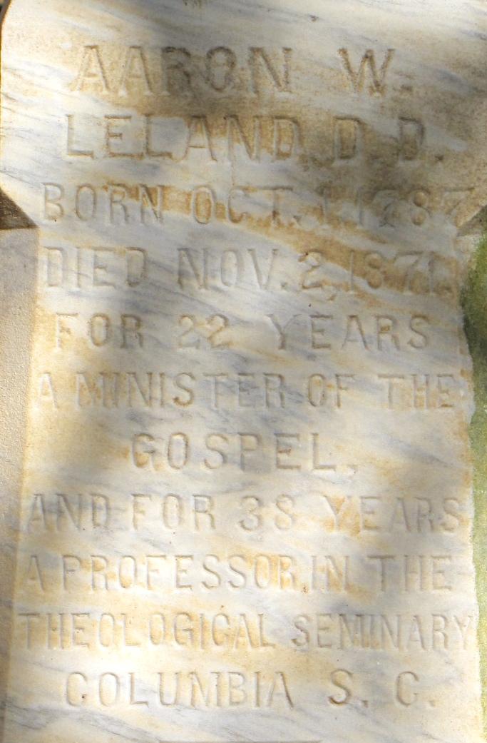 Aaron Whitney Leland is buried at the First Presbyterian Churchyard, Columbia, South Carolina.