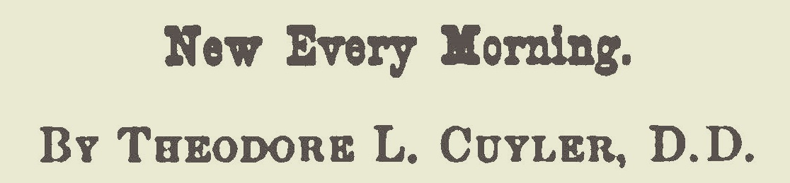 Cuyler, Theodore Ledyard, New Every Morning Title Page.jpg