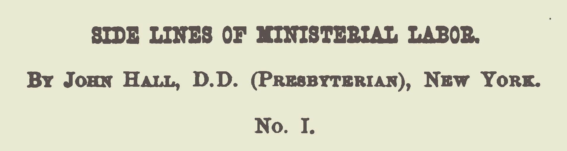 Hall, John, Side Lines of Ministerial Labor No. 1 Title Page.jpg