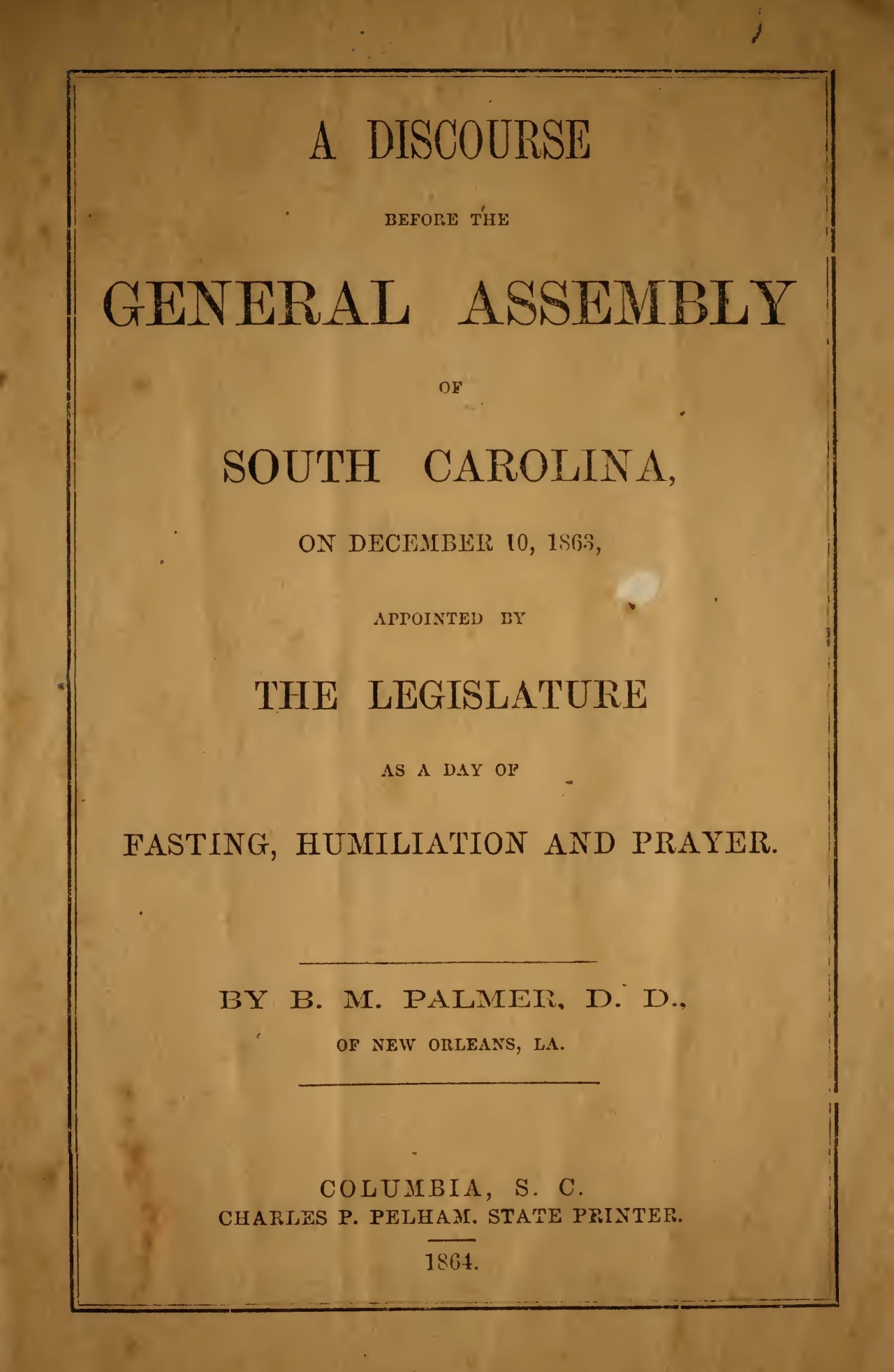 Palmer, Benjamin Morgan, A Discourse Before the General Assembly of South Carolina, December 10, 1863 Title Page.jpg