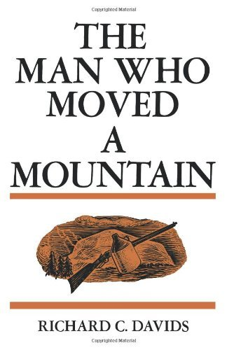 Davids, Richard C., The Man Who Moved a Mountain.jpg
