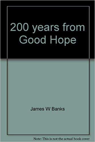 Banks, James W., 200 Years From Good Hope.jpg