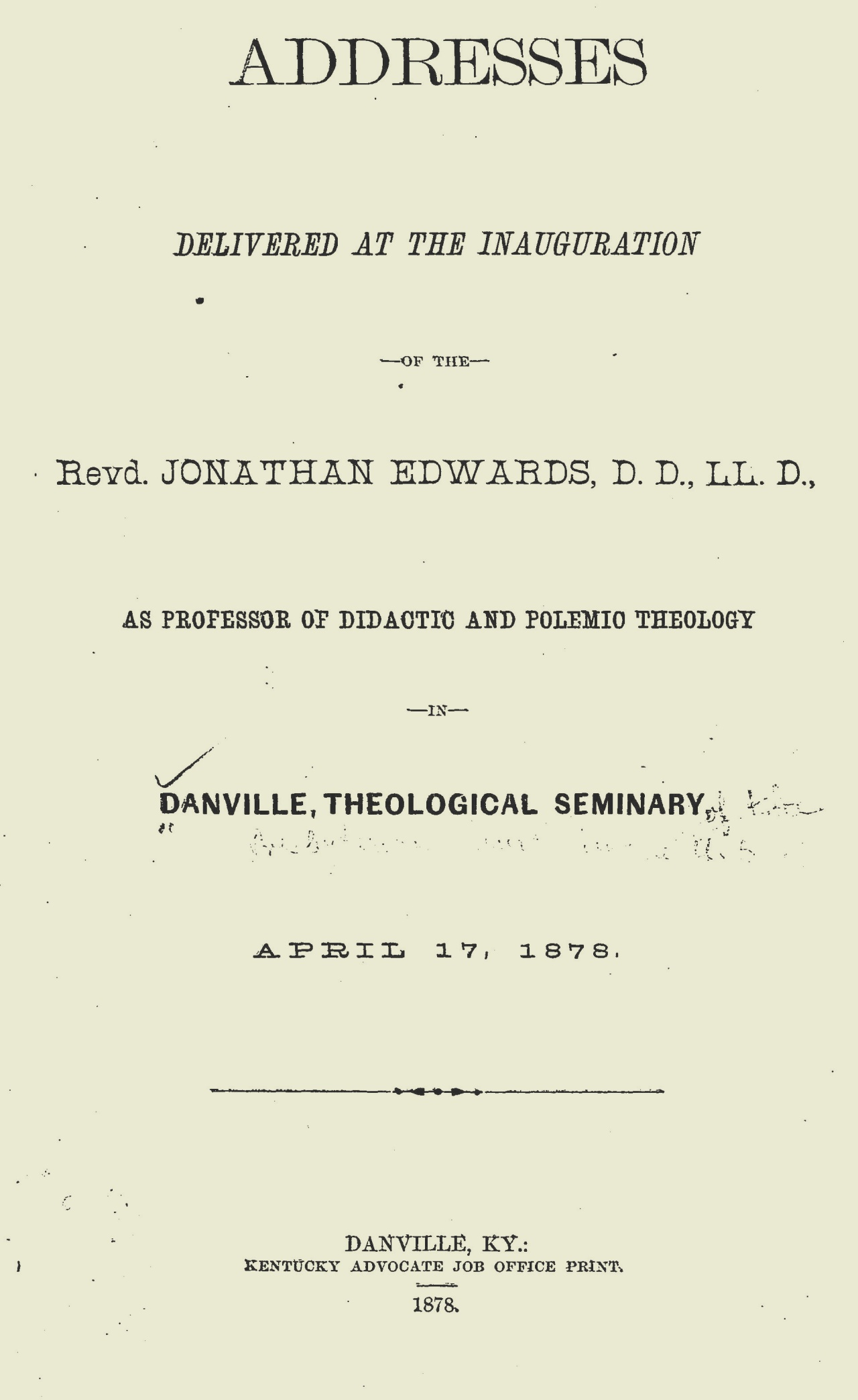 Edwards, Jonathan, Addresses Delivered at the Inauguration of the Rev. Jonathan Edwards Title Page.jpg