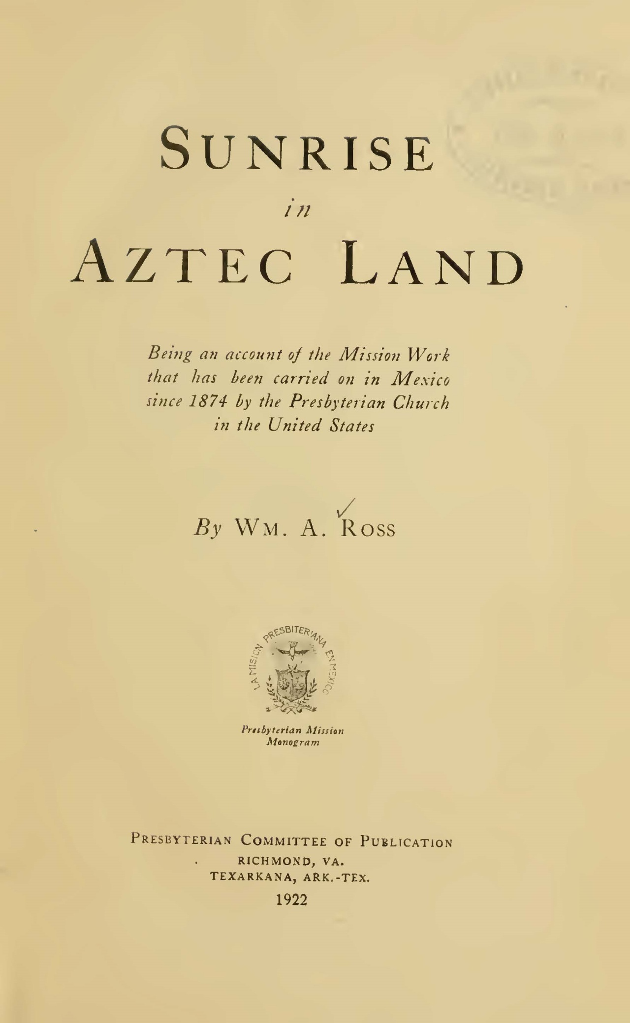 Ross, William Alfred, Sunrise in Aztec Land Title Page.jpg
