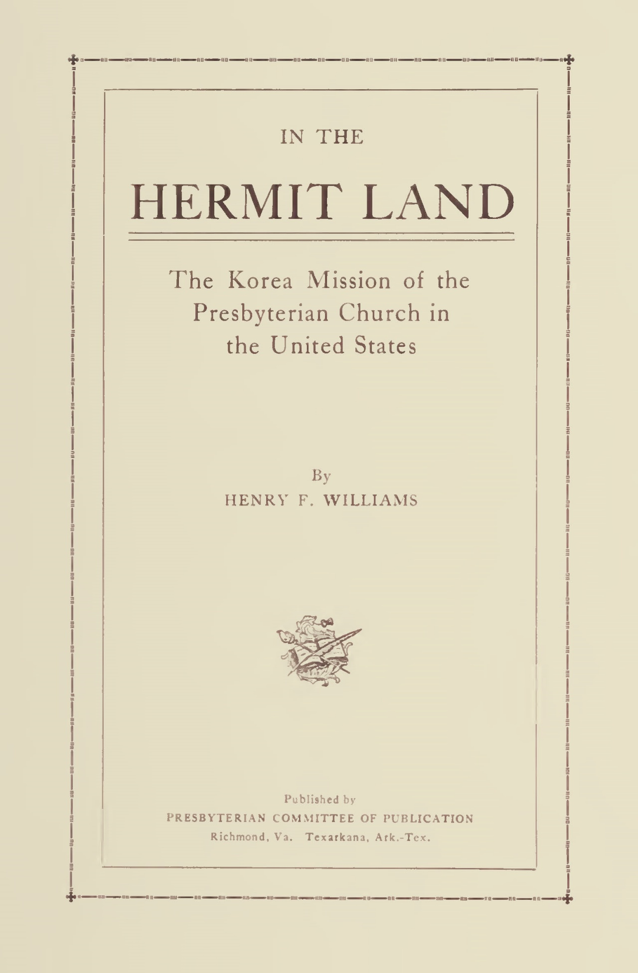 Williams, Henry Francis, In the Hermit Land Title Page.jpg