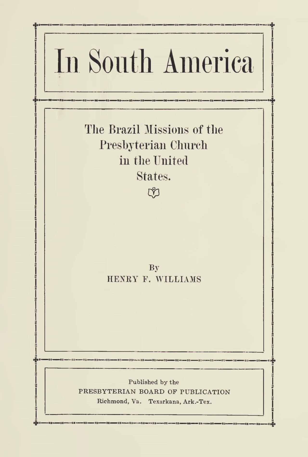Williams, Henry Francis, In South America Title Page.jpg