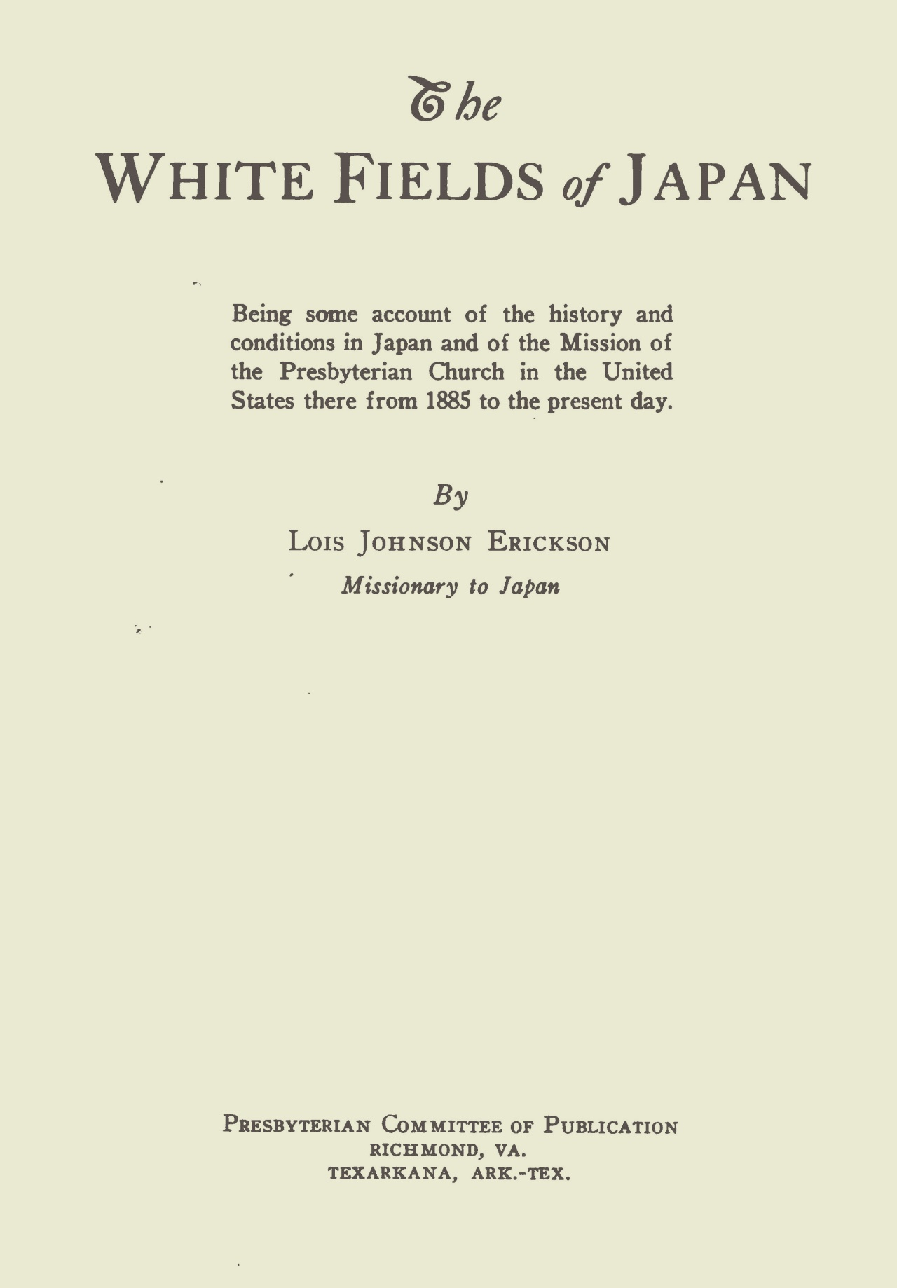 Erickson, Lois Johnson, The White Fields of Japan Title Page.jpg