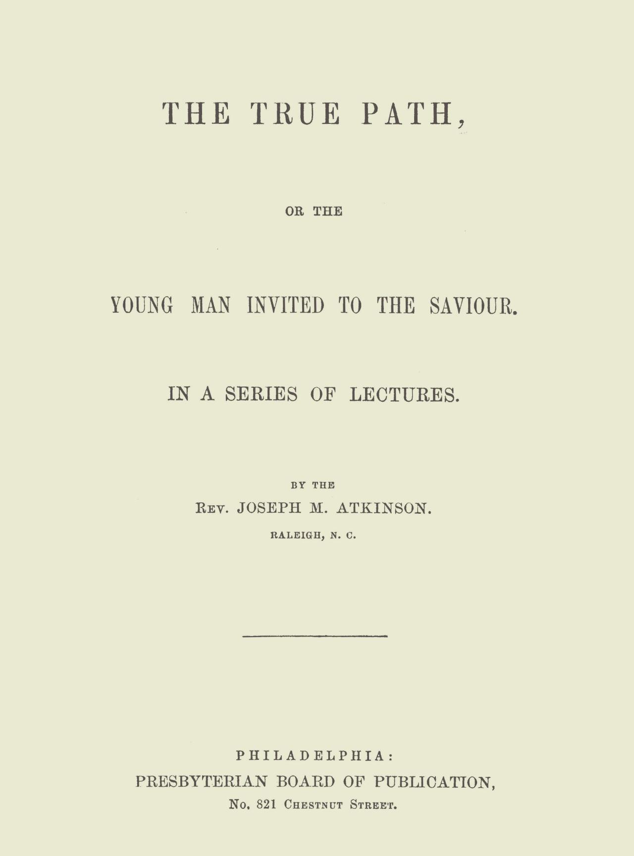 Atkinson, Joseph Mayo, The True Path Title Page.jpg