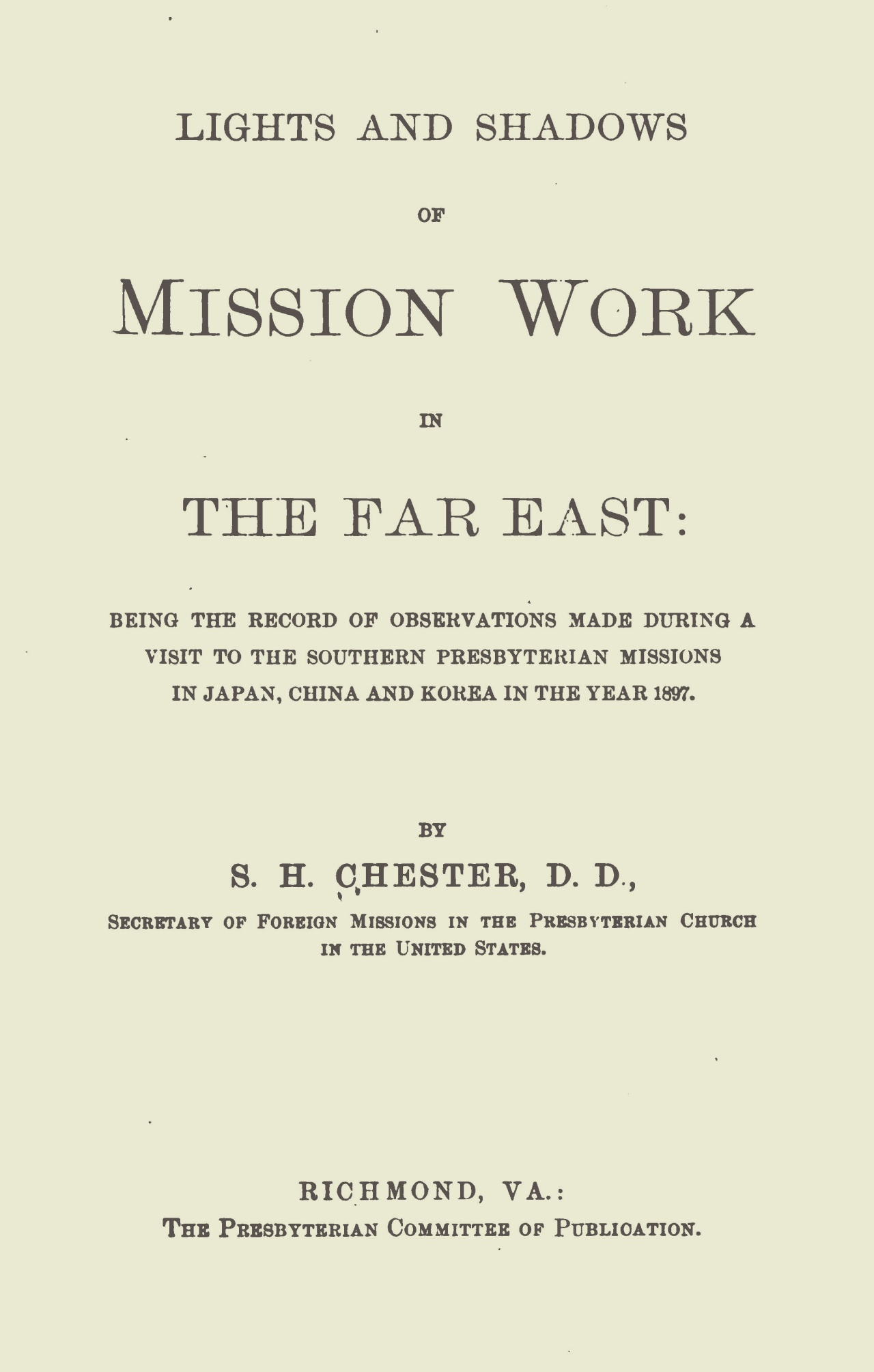 Chester, Samuel Hall, Lights and Shadows of Mission Work in the Far East Title Page.jpg