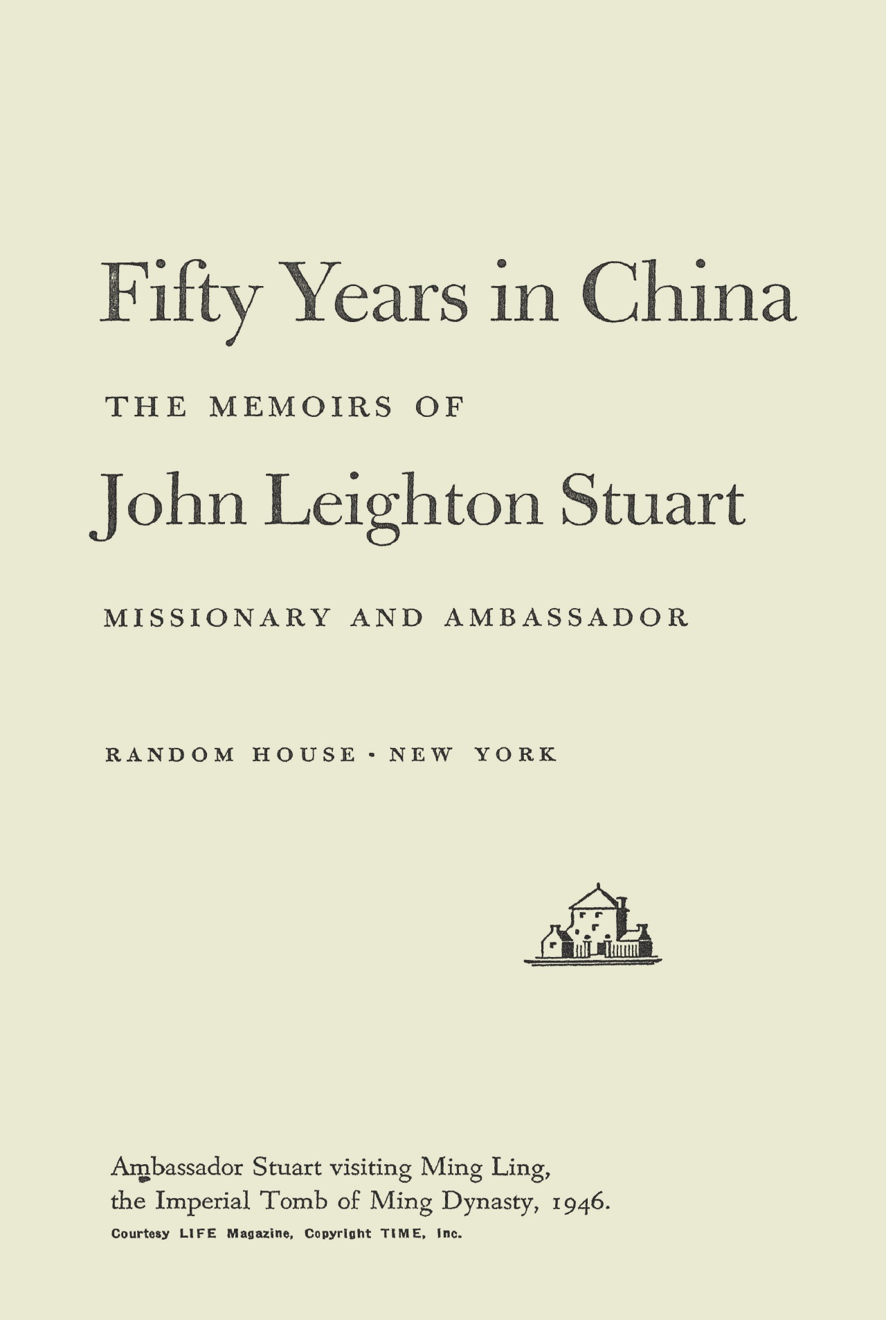 Stuart, John Leighton, Fifty Years in China Title Page.jpg