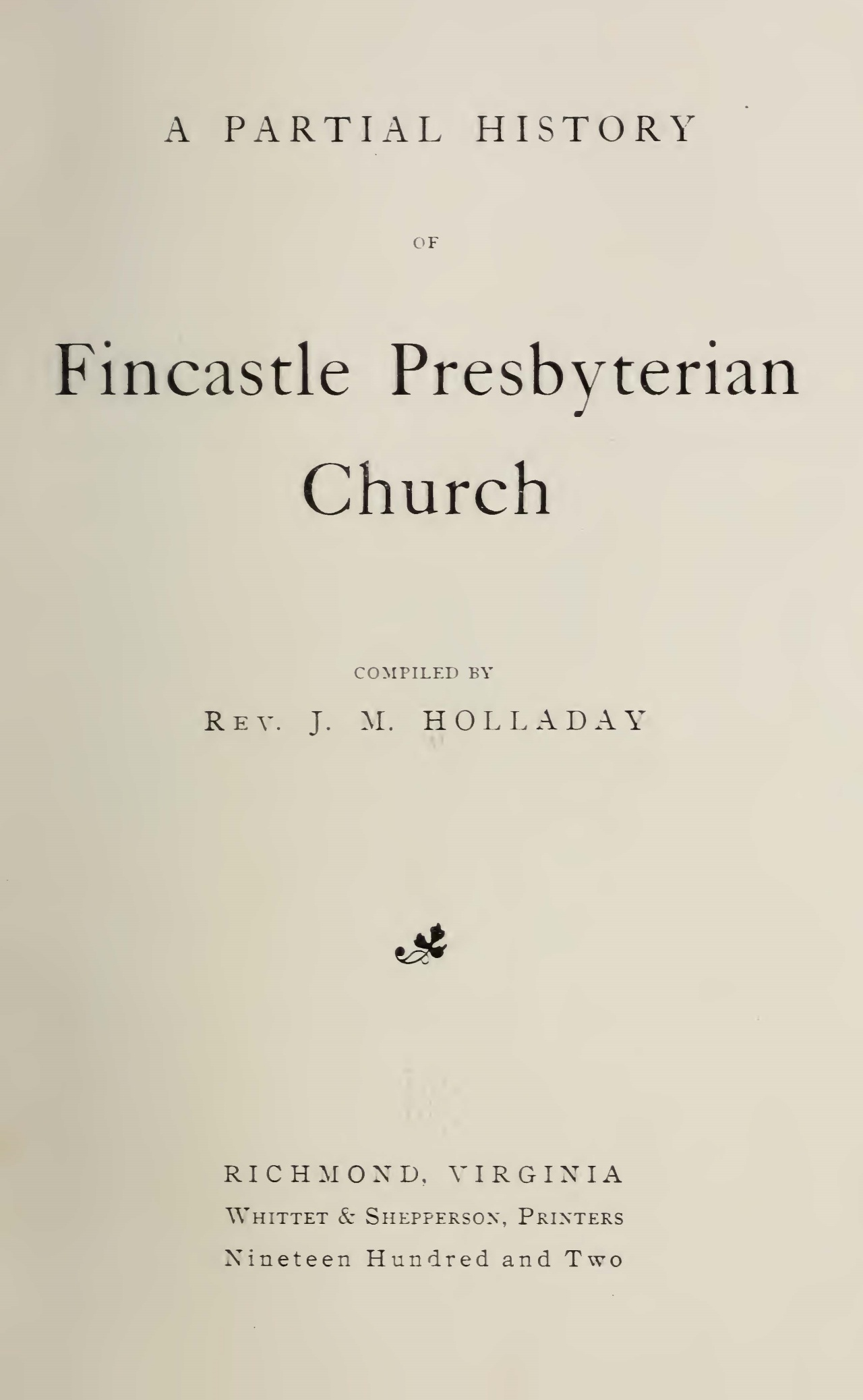 Holladay, James Minor, A Partial History of Fincastle Presbyterian Church Title Page.jpg