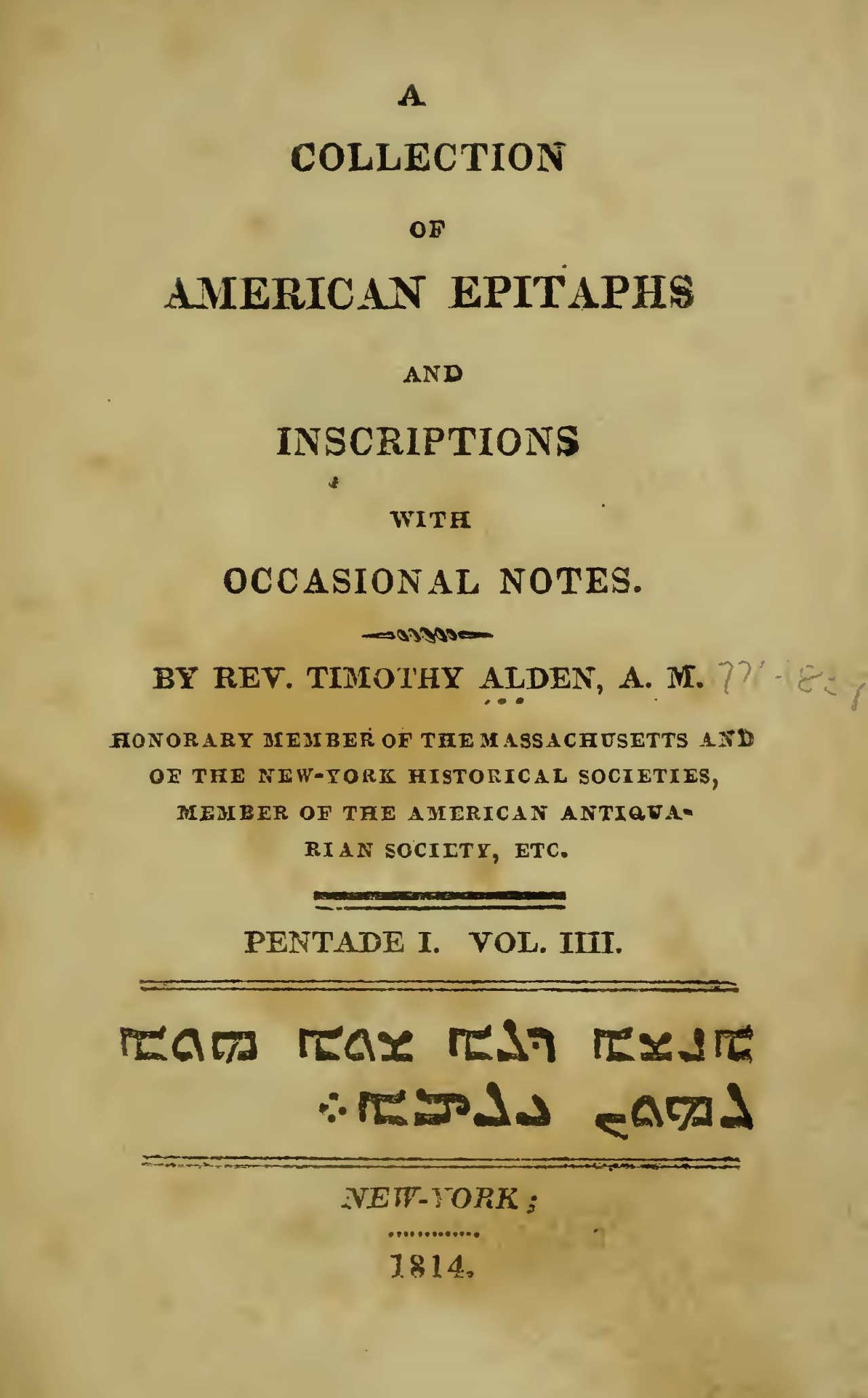 Alden, Jr., Timothy, A Collection of American Epitaphs and Inscriptions, Vol. 4 Title Page.jpg