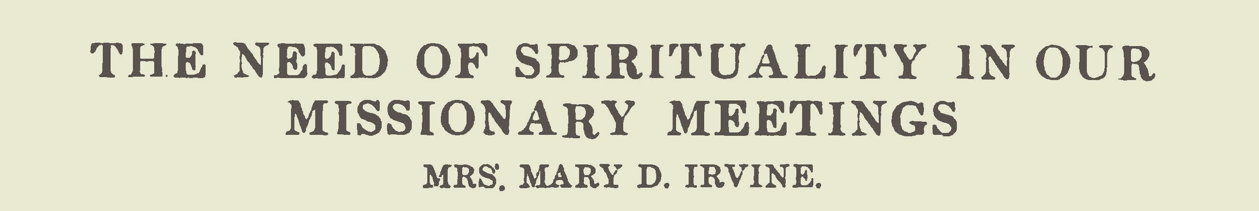 Irvine, Mary Davis, The Need of Spirituality in Our Missionary Meetings Title Page.jpg
