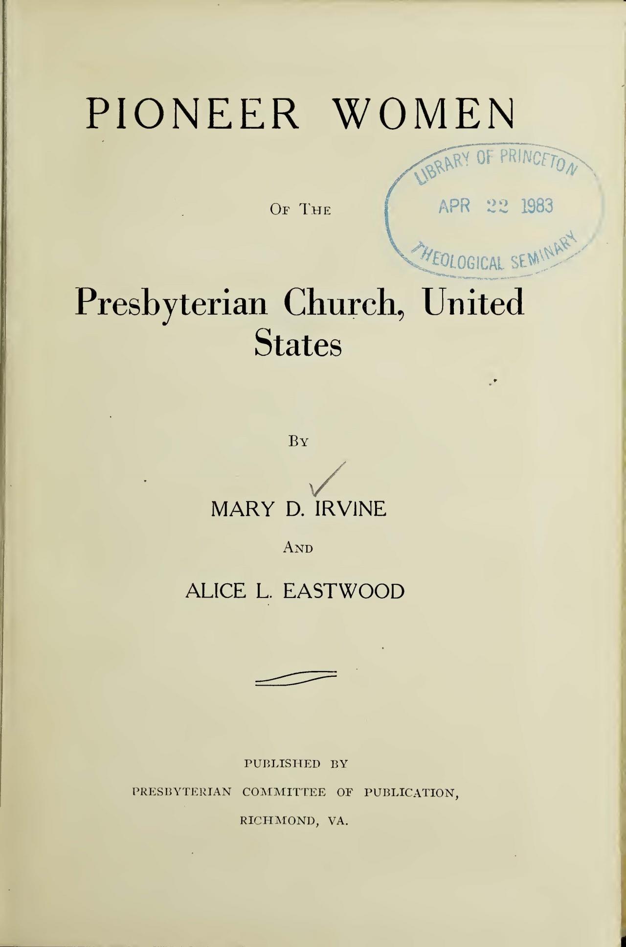 Irvine, Mary Davis, Pioneer Women of the Presbyterian Church, U.S. Title Page.jpg
